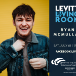 Ryan McMullan Levitt in Your Living Room